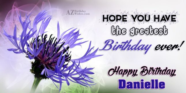 Happy Birthday Danielle - AZBirthdayWishes.com