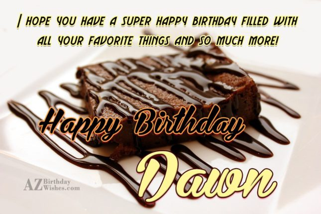 Happy Birthday Dawn - AZBirthdayWishes.com