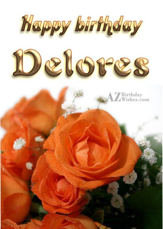 Happy Birthday Delores - AZBirthdayWishes.com