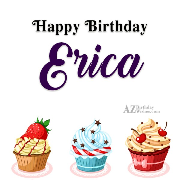 Happy Birthday Erica - AZBirthdayWishes.com