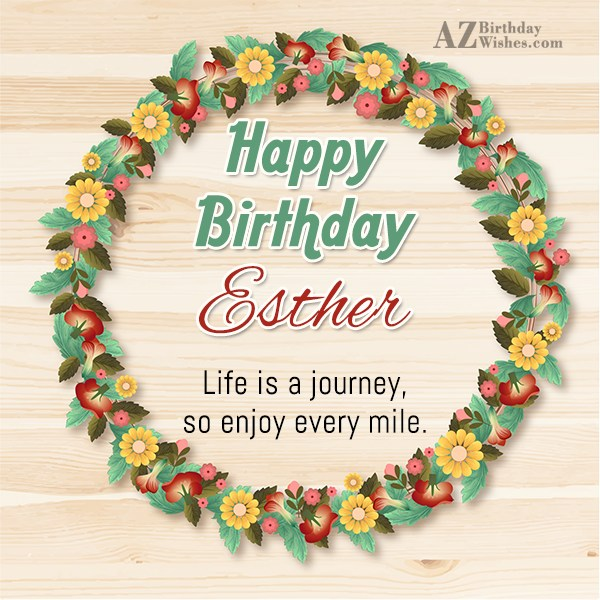 Happy Birthday Esther - AZBirthdayWishes.com