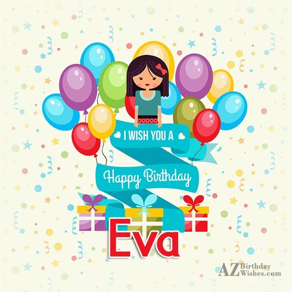 Happy Birthday Eva - AZBirthdayWishes.com