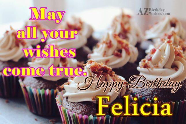 Happy Birthday Felicia - AZBirthdayWishes.com