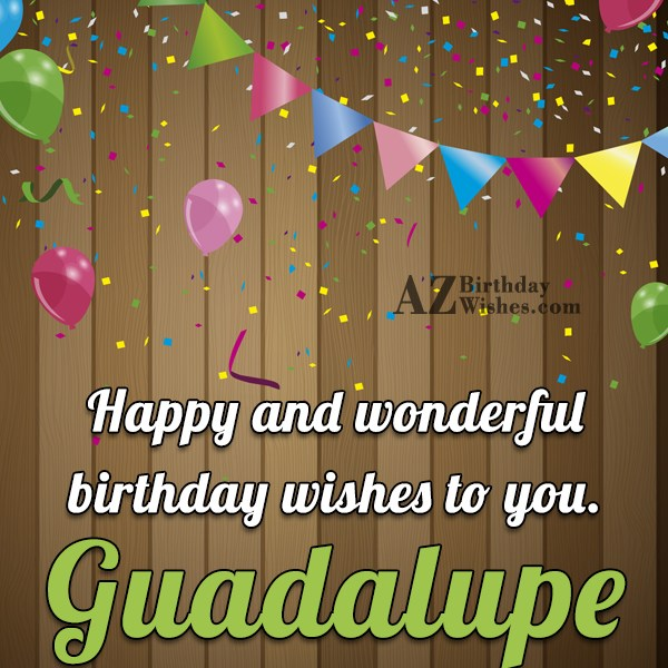 Happy Birthday Guadalupe - AZBirthdayWishes.com