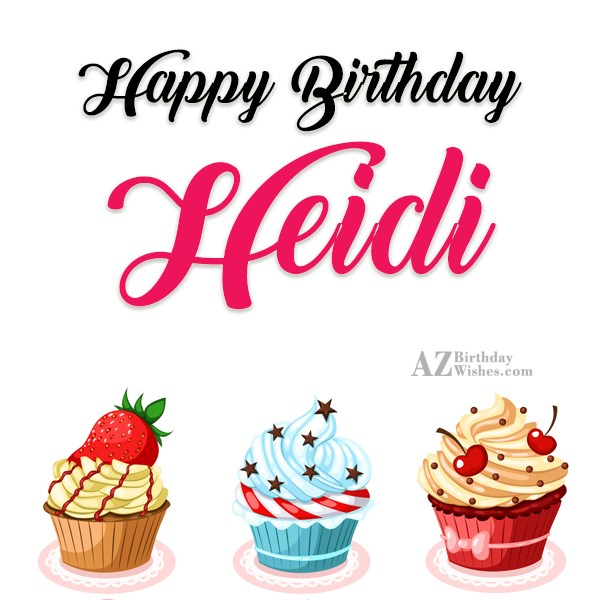 Happy Birthday Heidi - AZBirthdayWishes.com