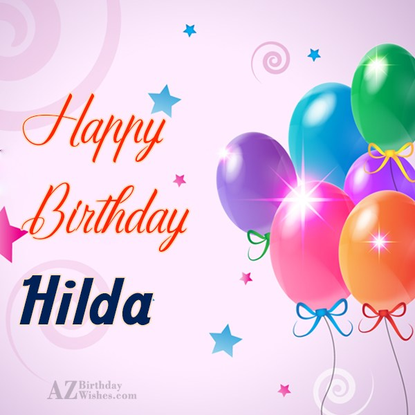 Happy Birthday Hilda - AZBirthdayWishes.com