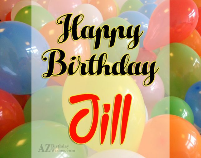 Happy Birthday Jill - AZBirthdayWishes.com