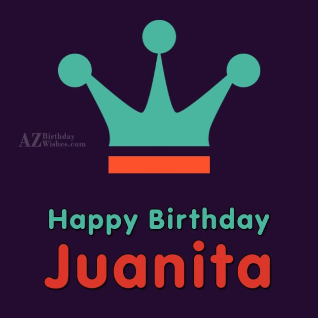 Happy Birthday Juanita - AZBirthdayWishes.com
