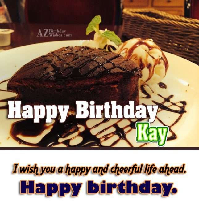Happy Birthday Kay - AZBirthdayWishes.com