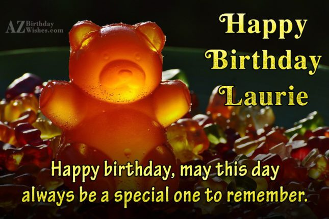 Happy Birthday Laurie - AZBirthdayWishes.com