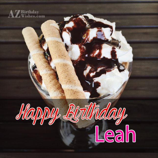 Happy Birthday Leah - AZBirthdayWishes.com