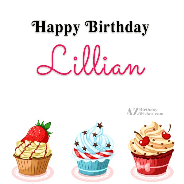 Happy Birthday Lillian - AZBirthdayWishes.com