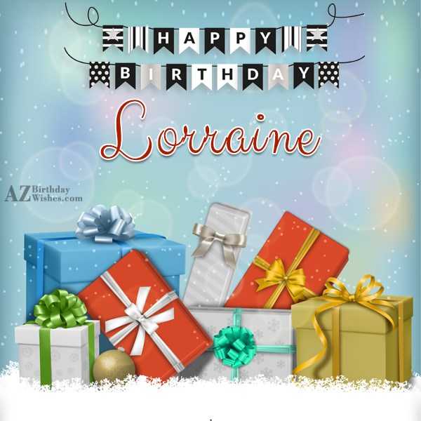 Happy Birthday Lorraine - AZBirthdayWishes.com