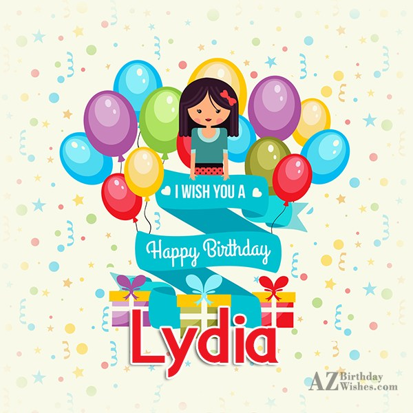 Happy Birthday Lydia - AZBirthdayWishes.com