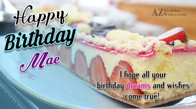 Happy Birthday Mae - AZBirthdayWishes.com