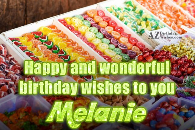 Happy Birthday Melanie - AZBirthdayWishes.com