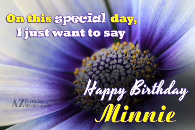Happy Birthday Minnie - AZBirthdayWishes.com