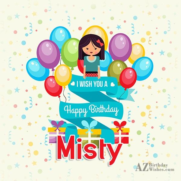 Happy Birthday Misty - AZBirthdayWishes.com