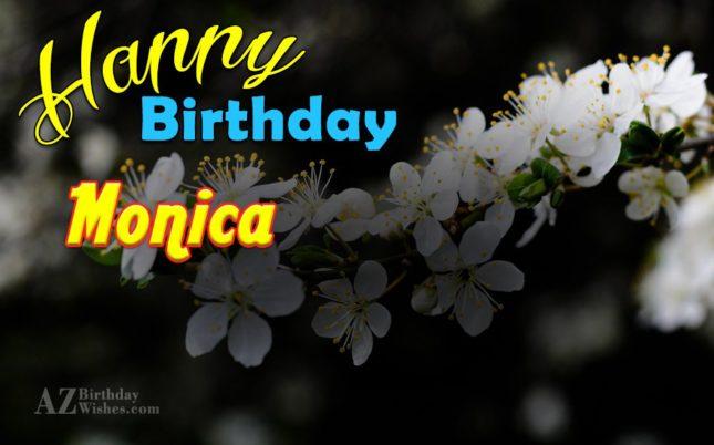 Happy Birthday Monica - AZBirthdayWishes.com