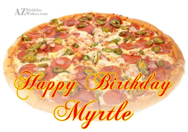 Happy Birthday Myrtle - AZBirthdayWishes.com