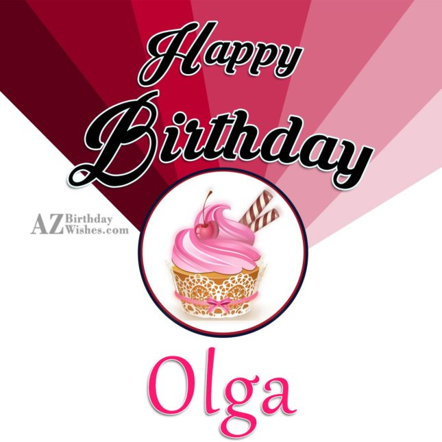 Happy Birthday Olga - AZBirthdayWishes.com