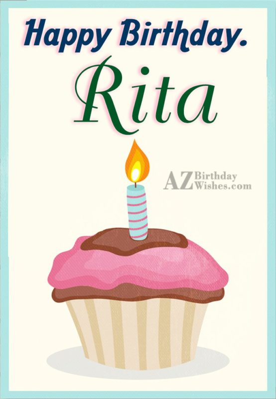 Happy Birthday Rita - AZBirthdayWishes.com