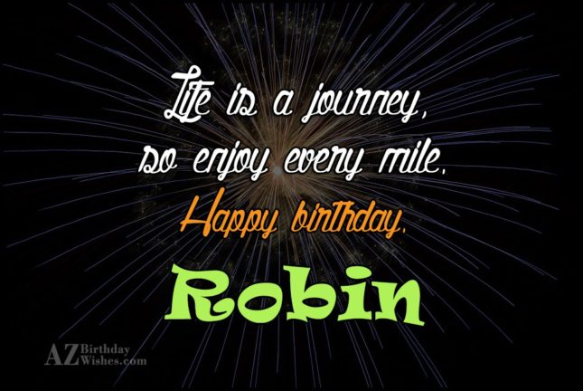 Happy Birthday Robin - AZBirthdayWishes.com