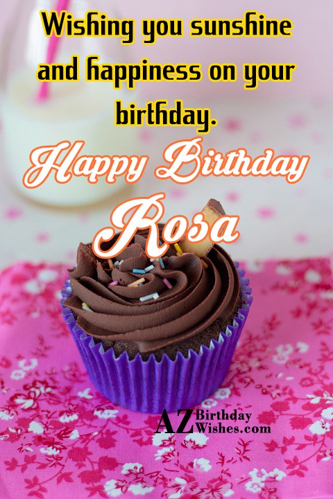 Happy Birthday Rosa - AZBirthdayWishes.com
