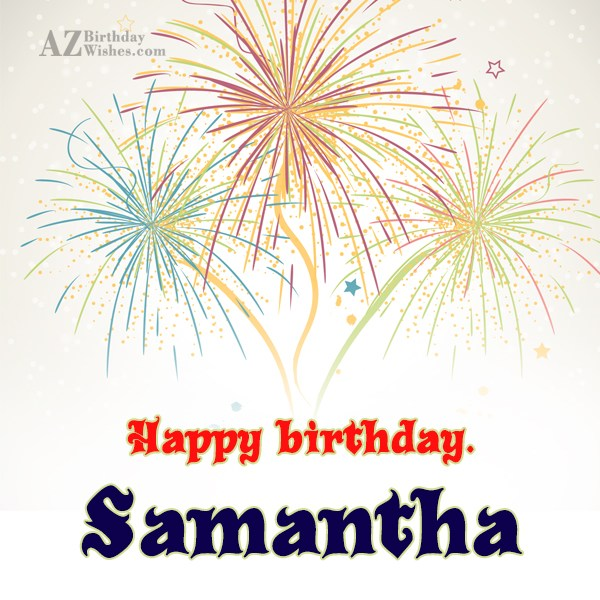 Happy Birthday Samantha - AZBirthdayWishes.com