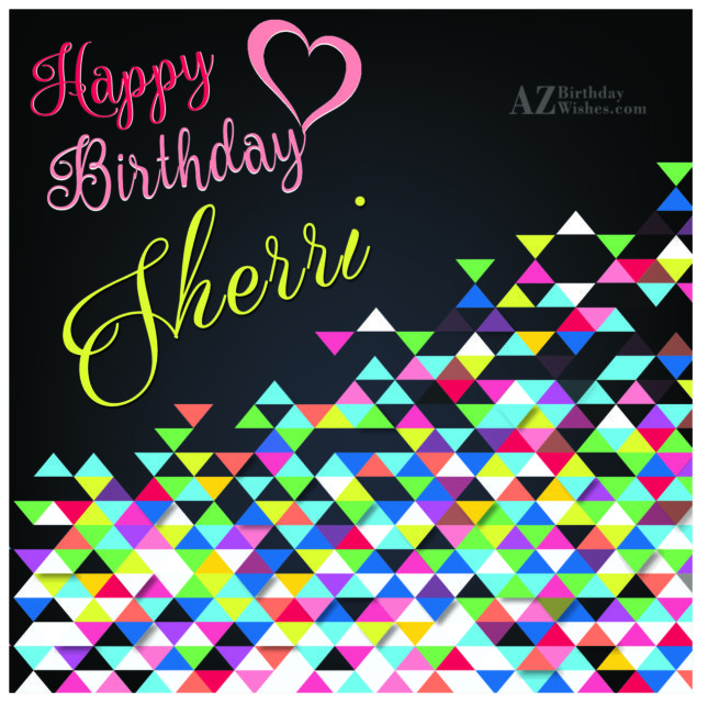 Happy Birthday Sherri - AZBirthdayWishes.com