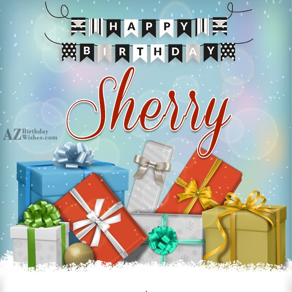 Happy Birthday Sherry - AZBirthdayWishes.com
