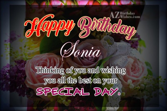 Happy Birthday Sonia - AZBirthdayWishes.com