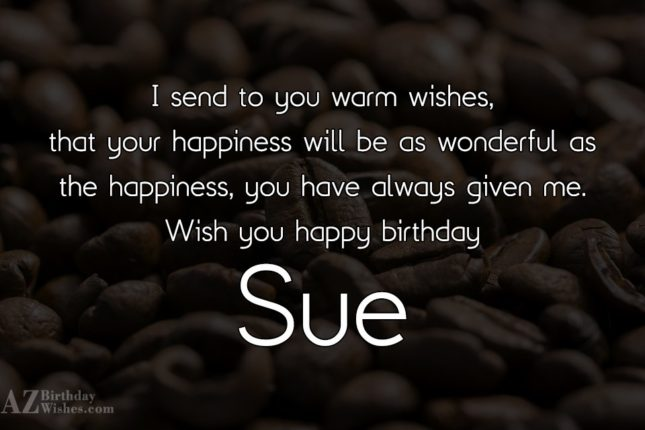 Happy Birthday Sue - AZBirthdayWishes.com