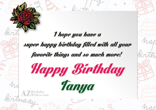 Happy Birthday Tanya - AZBirthdayWishes.com