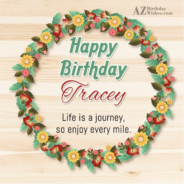 Happy Birthday Tracey - AZBirthdayWishes.com