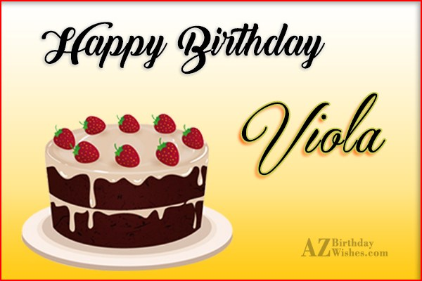 Happy Birthday Viola - AZBirthdayWishes.com