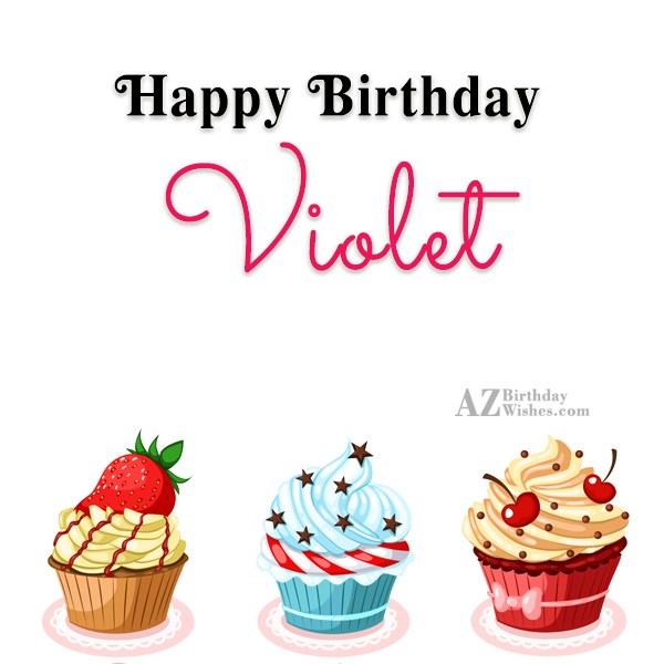 Happy Birthday Violet - AZBirthdayWishes.com