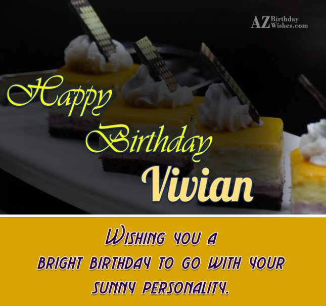 Happy Birthday Vivian - AZBirthdayWishes.com