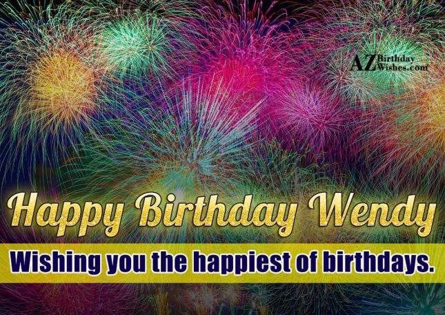 Happy Birthday Wendy - AZBirthdayWishes.com