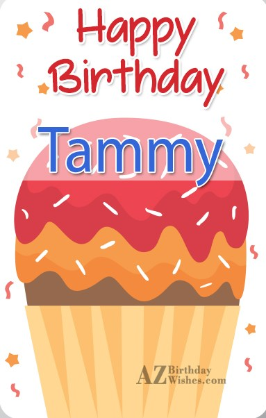 Happy Birthday Tammy - AZBirthdayWishes.com
