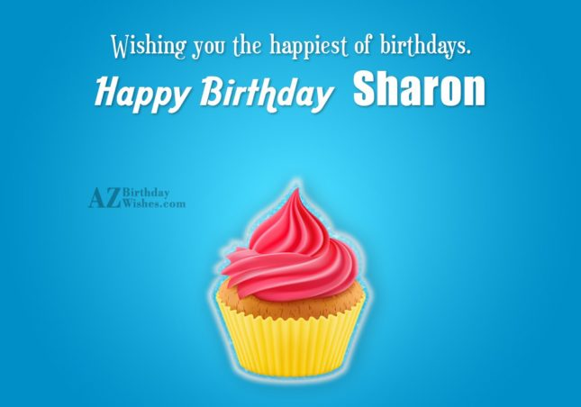 Happy Birthday Sharon - AZBirthdayWishes.com
