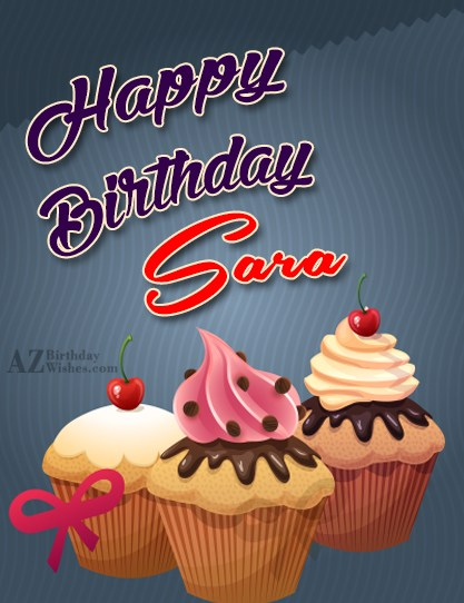 Happy Birthday Sara - AZBirthdayWishes.com
