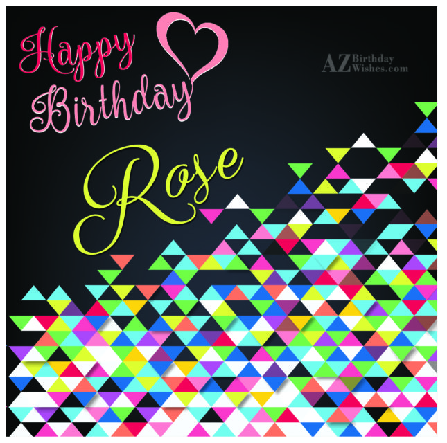 Happy Birthday Rose - AZBirthdayWishes.com