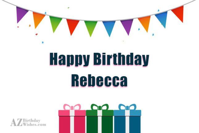 Happy Birthday Rebecca - AZBirthdayWishes.com