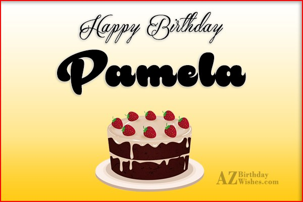 Happy Birthday Pamela - AZBirthdayWishes.com