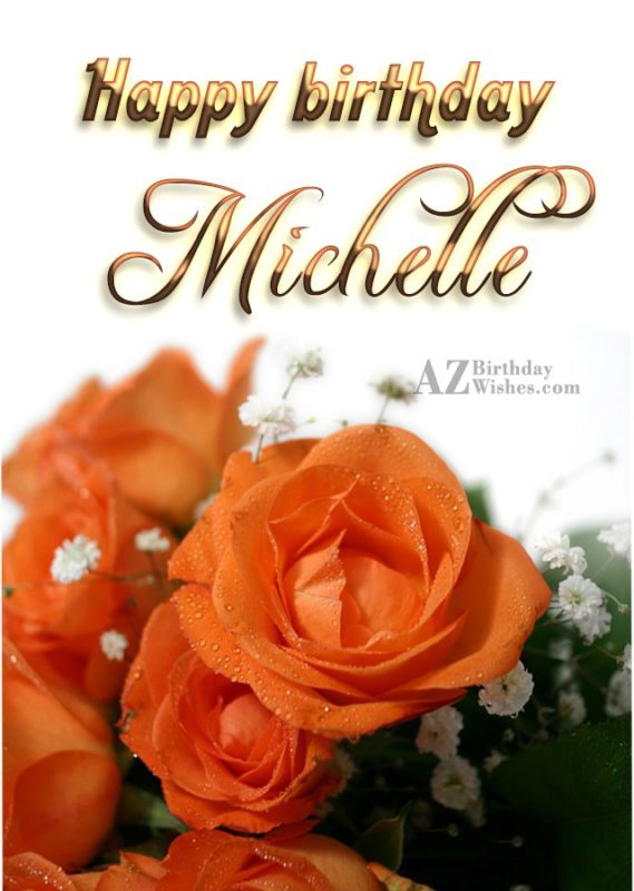 Happy Birthday Michelle - AZBirthdayWishes.com