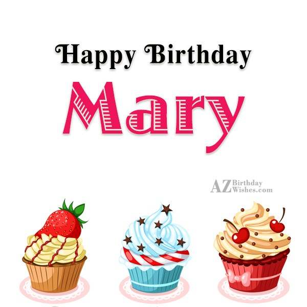 Happy Birthday Mary - AZBirthdayWishes.com