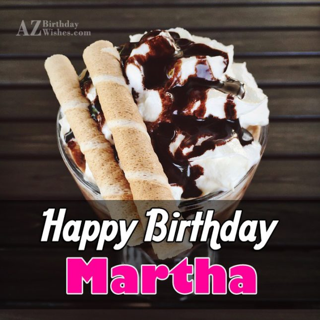 Happy Birthday Martha - AZBirthdayWishes.com