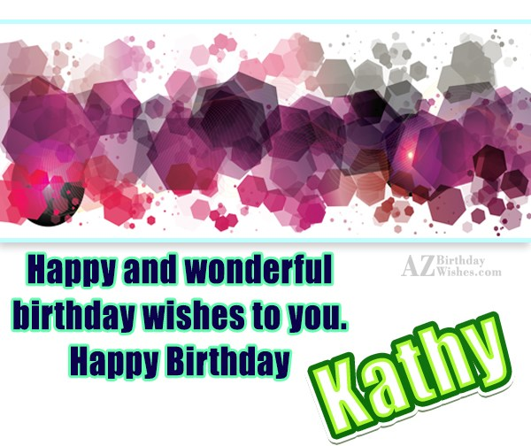 Happy Birthday Kathy - AZBirthdayWishes.com