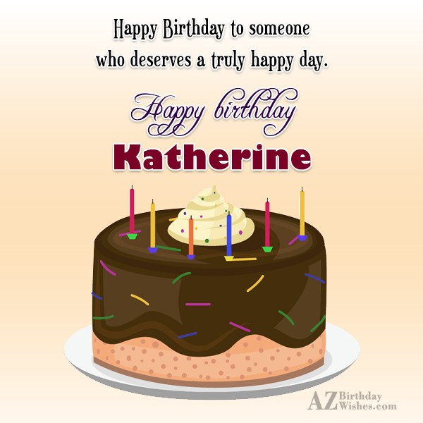 Happy Birthday Katherine - AZBirthdayWishes.com